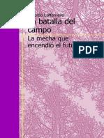 Lafferriere Ricardo - La Batalla Del Campo La Mecha Que Encendio El Futuro