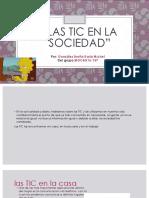 """""""Las TIC en La Sociedad"""""""