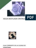 Agua Destilada Cristalizada