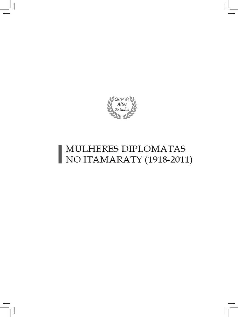 a77edd23d26 Mulheres Diplomatas No Itamaraty - Ministro Guilherme José Roeder Friaça