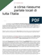 La lingua còrsa riassume le parlate locali di tutta l'Italia