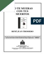 Trossero, René J - No te Mueras con tus Muertos.pdf