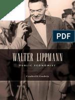 Craufurd D. Goodwin - Walter Lippmann_ Public Economist (2014, Harvard University Press).pdf
