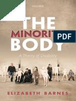(Studies in Feminist Philosophy) Barnes, Elizabeth-The Minority Body _ a Theory of Disability-Oxford University Press (2016)