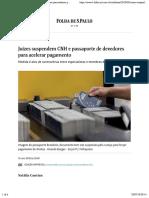03 Juízes suspendem CNH e passaporte de devedores para acelerar pagamento - 16_05_2018 - Cotidiano - Folha.pdf