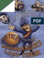 John Barwick-It's True! Bush Rangers Lost Their Heads