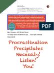 Procrastination precipitates necessity! Listen up! You!