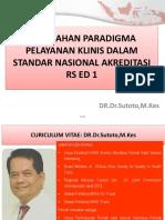 Dr Sutoto - Perubahan Paradigma Pelayanan Klinis Dlm Snars