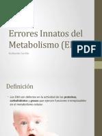 erroresinnatosdelmetabolismoeim-121120040526-phpapp01.pptx