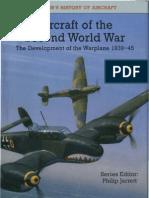 Aircraft of the Second World War -The Development of the Warplane 1939-45