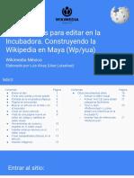 Instrucciones Para Editar en La Incubadora. Construyendo La Wikipedia en Maya (Wp-yua)
