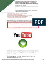 Baixar Vídeos Do YouTube - Conheça Algumas Maneiras Fáceis No Linux
