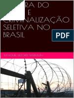 CULTURA DO MEDO E CRIMINALIZACAO SELETIVA NO BRASIL - Wermuth, Maiquel Dezordi.pdf