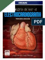 La alegría de leer el Electrocardiograma - Jorge Hernán López Ramírez - 3° ed. 2012