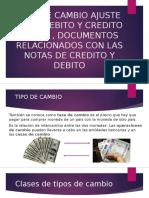 TIPO DE CAMBIO AJUSTE EN EL DEBITO Y CREDITO FISCAL , DOCUMENTOS RELACIONADOS CON LAS NOTAS DE CREDITO Y DEBITO.pptx
