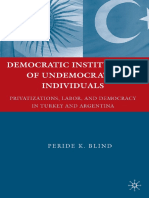 Democratic Institutions of Undemocratic Individuals_ Privatizations, Labor, and Democracy in Turkey and Argentina.pdf