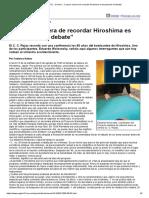 """Página_12 __ Ciencia __ """"La Peor Manera de Recordar Hiroshima Es Esquivando El Debate"""" FIN DEL PROGRESO"""