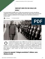 Voyager, Ditadura Pinochet Não Fez Do Chile Paraíso Neoliberal