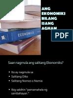 Aralin 1 - Ang Ekonomiks Bilang Isang Agham