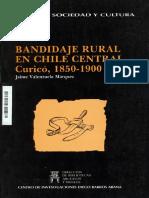 Jaime Valenzuela, Bandidaje rural en Chile Central, Curicó, 1850-1900 (DIBAM, 1991).pdf