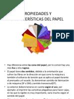 PROPIEDADES-Y-CARACTERÍSTICAS-DEL-PAPEL.pptx