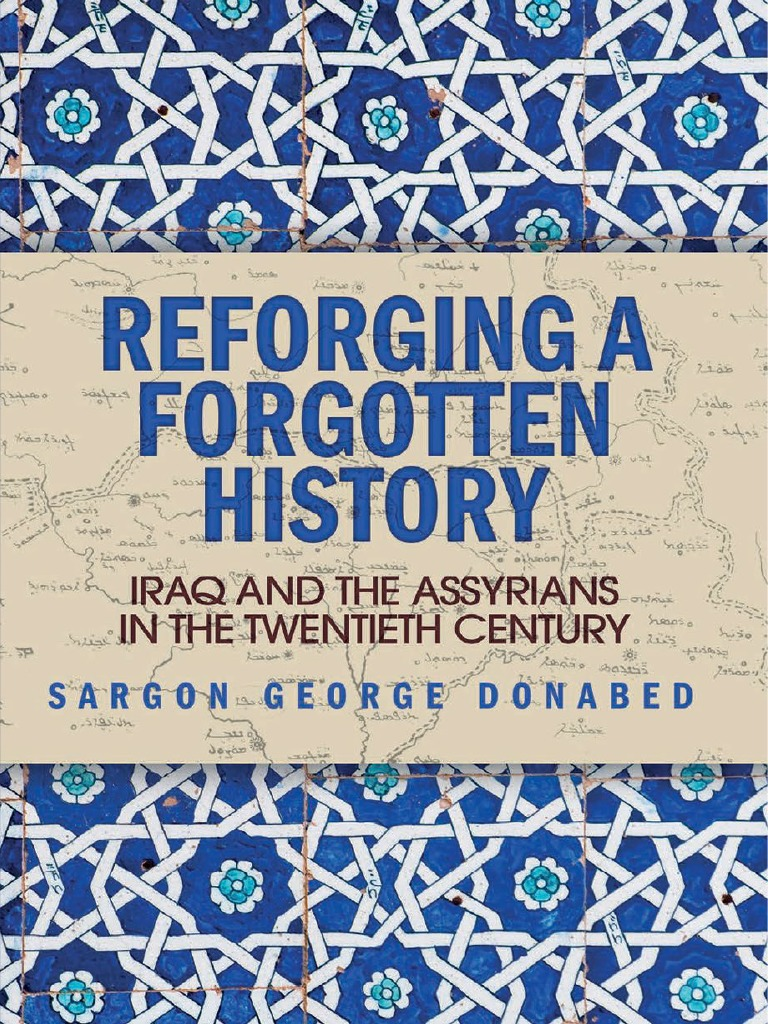 86de204a1a73 Sargon George Donabed - Reforging a Forgotten History_ Iraq and the ...