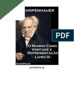 O MUNDO COMO VONTADE E REPRESENTAÇÃO - LIVRO III.pdf