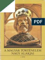 Dr.dörnyei László , Dr.kővágó Sarolta - A Magyar Történelem Nagy Alakjai 1.