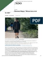 El Camino de Mariano Rajoy_ _Ahora Toca Vivir La Vida_ _ Crónica