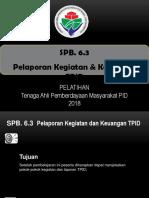 SPB. 6.3 Pelaporan Kegiatan Dan Keuangan TPID