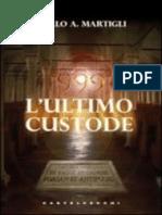 ULTIMUL CUSTODE - CARLO A.   MARTIGLI.epub