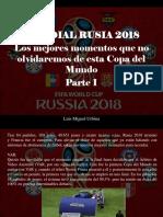 Luis Miguel Urbina - Mundial Rusia 2018, Los Mejores Momentos Que No Olvidaremos de Esta Copa Del Mundo