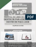 Jorge Miroslav Jara Salas - Festival de Libro de Artista, Destruir Para Escribir. Destruir Para Leer