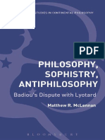 (Bloomsbury Studies in Continental Philos) Badiou, Alain_ Lyotard, Jean-François_ McLennan, Matthew R-Philosophy, Sophistry, Antiphilosophy_ Badiou's Dispute With Lyotard-Bloomsbury Academic (2015)