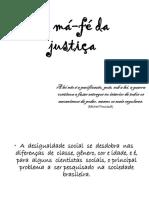 A má-fé da justiça