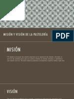 MISIÓN Y VISIÓN DE LA PASTELERÍA 3°