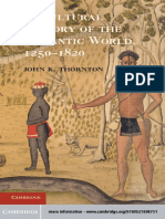 John K. Thornton - A Cultural History of the Atlantic World, 1250-1820 (2012, Cambridge University Press)