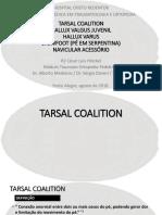 Coalisao Tarsal, Halux Valgo e Varo, Serpentina e Navicular Acessório