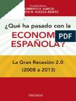 ¿Qué Ha Pasado Con La Economía Española La Gran Recesión 2.0 (20