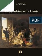 Graça, Sofrimento e Glória, por A. W. Pink.pdf