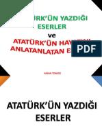 Atatürk'Ün Eserleri Ve Atatürk'ü Anlatan Eserler