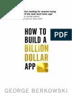 George Berkowski - How to Build a Billion Dollar App .pdf