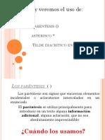 Parentesis Asterisco y Tilde Diacritico (1)