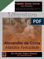 Maldita Felicidade - Alexandre Da Costa