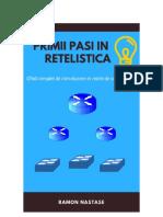 Primii Pasi in Retelistica-InvataRetelistica - by Ramon Nastase.pdf