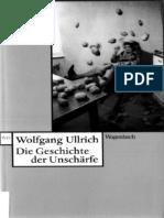 Ullrich, Wolfgang 2009 - Die Geschichte der Unschärfe.pdf