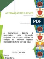 A FORMAÇÃO DO LAICATO.pptx