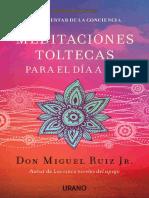 Meditaciones Toltecas Para El Día a Día - Miguel Ruiz Jr. El Despertar de La Conciencia