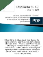 004 Resolução SE 40, de 3-6-2016
