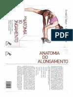 Livro Anatomia do Alongamento Guia ilustrado para aumentar a flexibilidade e a força muscular de Jouko Kokkonen Arnold G Nelson.pdf.pdf